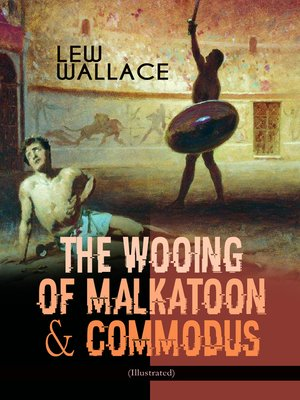 cover image of The Wooing of Malkatoon & Commodus