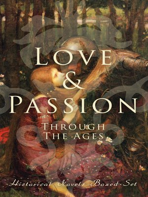 cover image of Love & Passion Through the Ages (Historical Novels Boxed-Set)