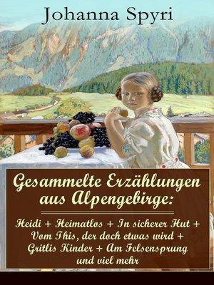 cover image of Gesammelte Erzählungen aus Alpengebirge