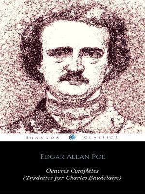 cover image of Œuvres Complètes d'Edgar Allan Poe (Traduites par Charles Baudelaire) (Avec Annotations) (ShandonPress)