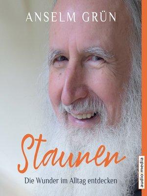 cover image of Staunen – Die Wunder im Alltag entdecken