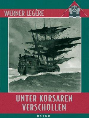 cover image of Unter Korsaren verschollen