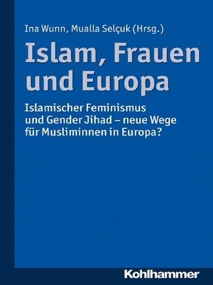 cover image of Islam, Frauen und Europa