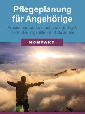 cover image of Pflegeplanung für Angehörige--praxisnahe und einfach verständliche Formulierungshilfen und Beispiele