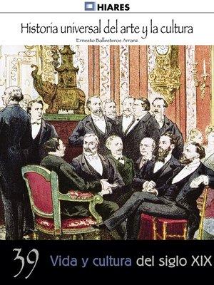 cover image of Vida y cultura del siglo XIX