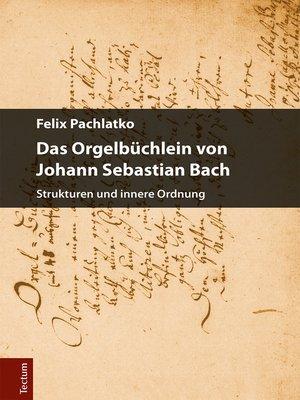 cover image of Das Orgelbüchlein von Johann Sebastian Bach