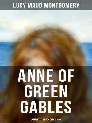 cover image of Anne of Green Gables--Complete 14 Book Collection