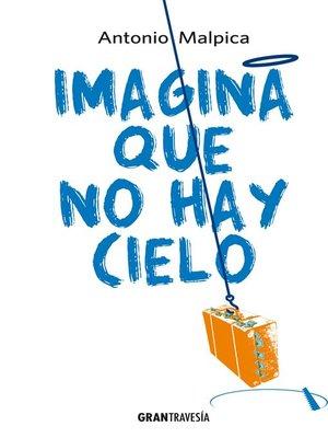 cover image of Imagina que no hay cielo