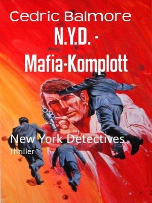 cover image of N.Y.D.--Mafia-Komplott