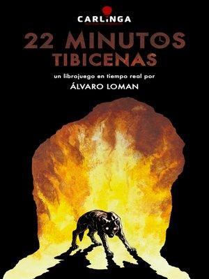 cover image of 22 Minutos. Tibicenas