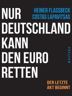 cover image of Nur Deutschland kann den Euro retten