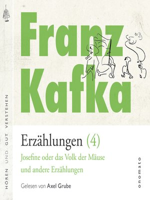 cover image of Franz Kafka − Erzählungen (4), Josefine die Sängerin oder das Volk der Mäuse − und andere Erzählungen