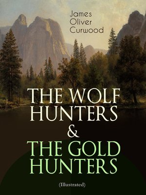 cover image of The Wolf Hunters & The Gold Hunters