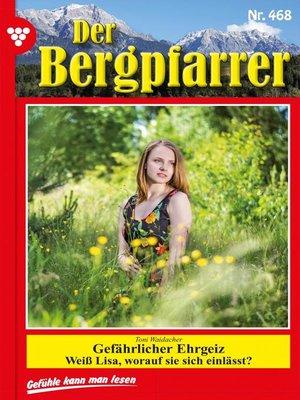 cover image of Der Bergpfarrer 468 – Heimatroman