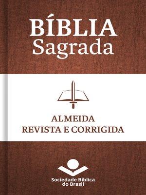 cover image of Bíblia Sagrada ARC--Almeida Revista e Corrigida