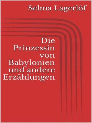 cover image of Die Prinzessin von Babylonien und andere Erzählungen
