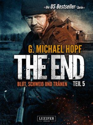 cover image of BLUT, SCHWEISS UND TRÄNEN (The End 5)