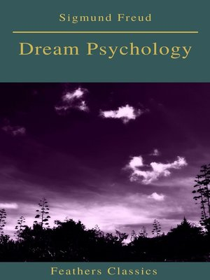 cover image of Dream Psychology (Best Navigation, Active TOC)(Feathers Classics)