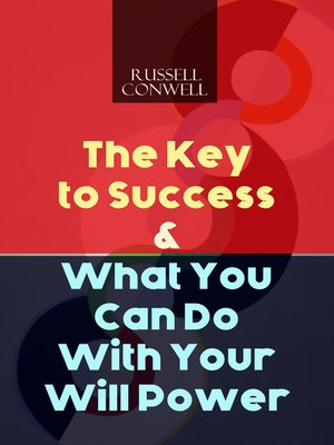 cover image of The Key to Success & What You Can Do With Your Will Power