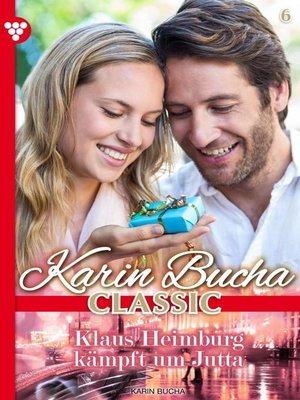 cover image of Karin Bucha Classic 6 – Liebesroman