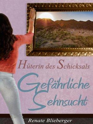 cover image of Hüterin des Schicksals--Gefährliche Sehnsucht