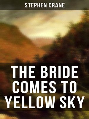 a analysis of stephen cranes use of ironic symbolism in the bride comes to yellow sky The bride comes to yellow sky analysis stephen crane homework help style and technique (comprehensive guide.