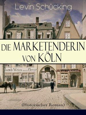 cover image of Die Marketenderin von Köln (Historischer Roman)