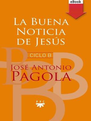 cover image of La buena noticia de Jesús. Ciclo B