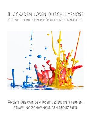 cover image of Blockaden lösen durch Hypnose