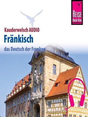 cover image of Reise Know-How Kauderwelsch AUDIO Fränkisch
