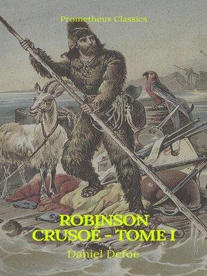 cover image of Robinson Crusoé--Tome I (Prometheus Classics)