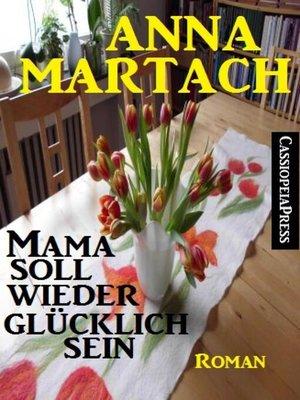 cover image of Mama soll wieder glücklich sein