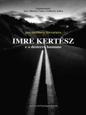 cover image of Imre Kertész e o desterro humano