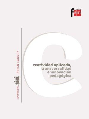 cover image of Creatividad aplicada, transversalidad e innovación pedagógica