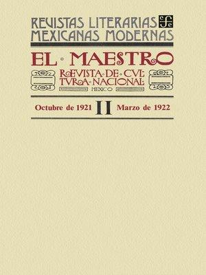 cover image of El Maestro. Revista de cultura nacional II, octubre de 1921 a marzo de 1922