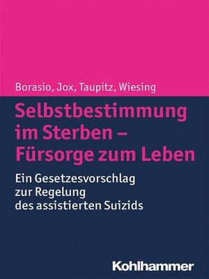 cover image of Selbstbestimmung im Sterben--Fürsorge zum Leben