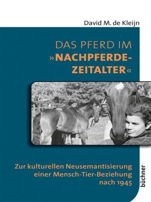 """cover image of Das Pferd im """"Nachpferdezeitalter"""""""