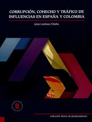 cover image of Corrupción, cohecho y tráfico de influencias en España y Colombia