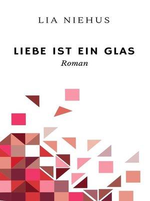 cover image of Liebe ist ein Glas