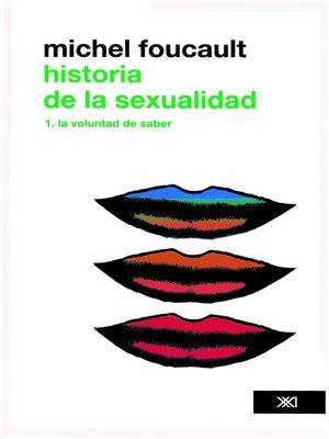 cover image of Historia de la sexualidad /Volume 1. La voluntad de saber