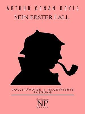 cover image of Sherlock Holmes – Sein erster Fall und andere Detektivgeschichten
