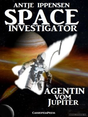 cover image of SPACE INVESTIGATOR--Agentin vom Jupiter