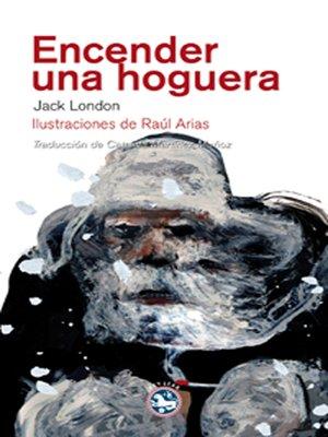 cover image of Encender una hoguera