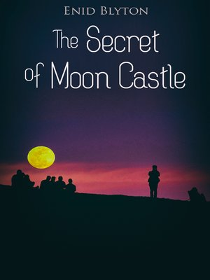 cover image of The Secret of Moon Castle