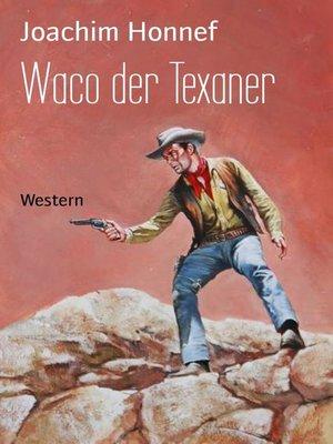cover image of Waco der Texaner