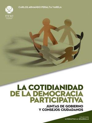 cover image of La cotidianidad de la democracia participativa