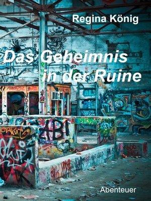 cover image of Das Geheimnis in der Ruine