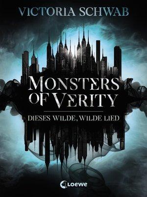 cover image of Monsters of Verity 1--Dieses wilde, wilde Lied