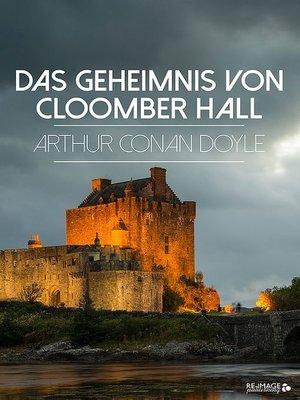 cover image of Das Geheimnis von Cloomber Hall
