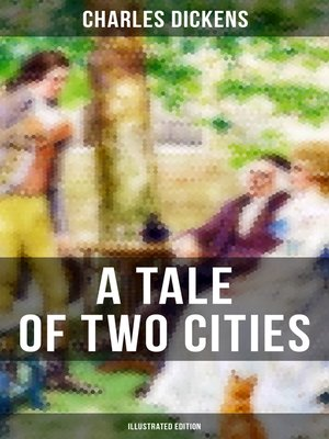 cover image of A TALE OF TWO CITIES (Illustrated Edition)